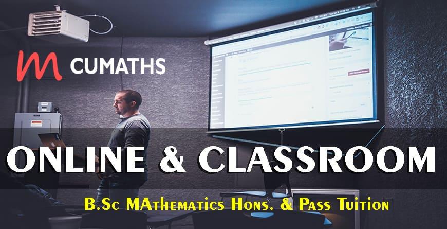 B.Sc Mathematics Coaching B.Sc Maths Hons Tuition-SEM 1 to SEM 6
