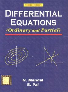 DIFFERENTIAL EQUATIONS (Ordinary and Partial) by Nanigopal Mandal & Biswadip Pal