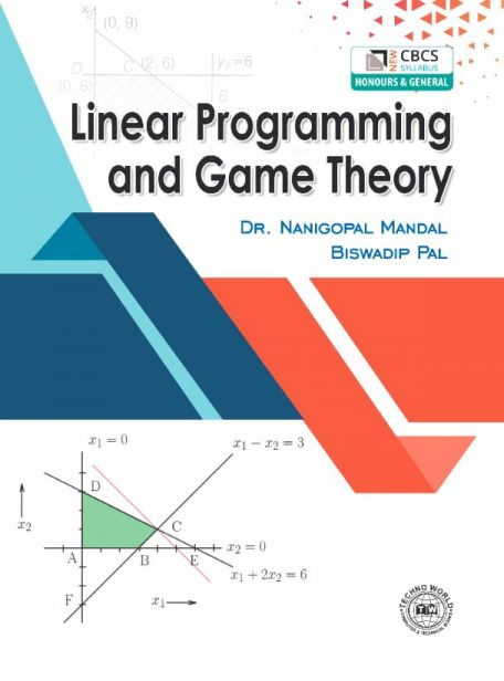 Linear Programming and Game Theory by Nanigopal Mandal & Biswadip Pal